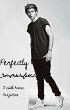 Perfectly Imperfect: A Niall Horan Love Story. by kennedeylovesniall