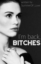 I'm back, Bitches by SummerOF_Love