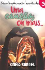 Uma Canção, Ou Mais (Disponível até 28/02) by SineiaRangel