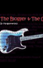 The Blogger & The Guitarist by Mangalover2423