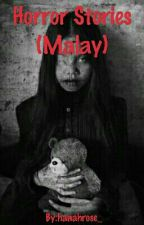 Horror Stories (Malay) by hanahrose_