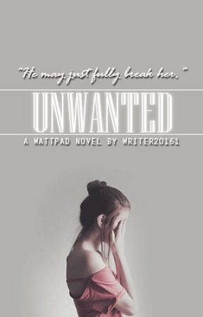 Unwanted by Writer20161