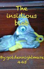 The insidious blob by Godzilla808