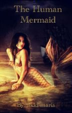 The Human Mermaid by nikki-maria