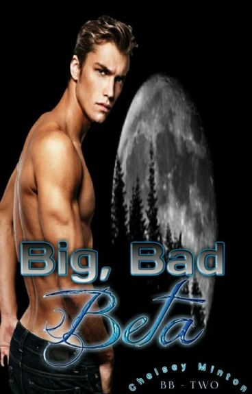 Big, Bad Beta (Book Two)