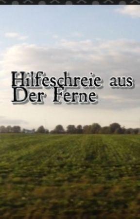 Hilfeschreie Aus Der Ferne by LenaDubois100