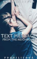 Text Message from the neighbour » o.r by foooilicous