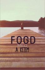 Fogd Meg A Kezem (Harry Styles Fanfiction) by Nikoo_Nika
