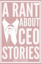 A Rant About CEO Stories by ceaselessmind