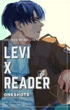 Levi x Reader One Shots by Bellynta