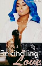 Rekindling Love: (RA Sequel) [DISCONTINUED] by SignedJoJo_