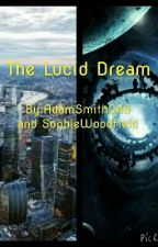 The Lucid Dream by AdamSmith048