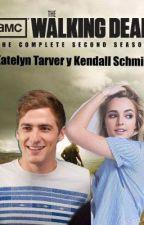 The Walking Dead (Katelyn Tarver y Kendall Schmidt) *PRÓXIMAMENTE* by RegiDiaz12