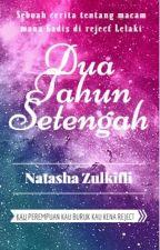 Dua Tahun Setengah by NatashaZulkifli