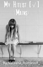 My Hitlist [√] (Mains) by Natalia_Romonov