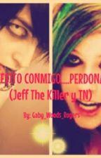 {PAUSADA} Back To Me.... Please!  (Jeff the Killer y TN ) by Hoseok_Maknae