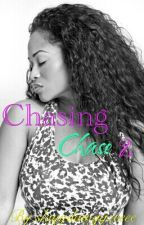 Chasing Chase 2 (Urban Fiction) by slayydawggzeeee