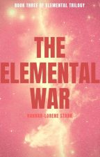 The Elemental War (Book 3 of the Elemental Academy series) {DISCONTINUED} by hlslily