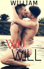 Will and Will (Romance gay) *EM REFORMA* by Puuuufy