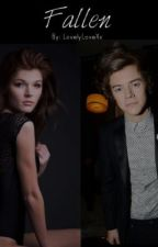Fallen - (Harry Styles Fanfiction) by LovelyLoveXx