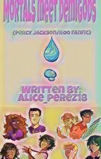Mortals meet demigods(Percy Jackson/HOO fanfic) by Alice_perez18