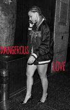 Dangerous Love (Dinally) by caminahscamren