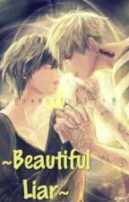 ~ Beautiful Liar~ by Minholic96