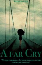 A Far Cry {complete}  by indieroses