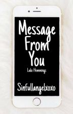 Message from you| l.h Book 1&2 by Sinfullangelxoxo
