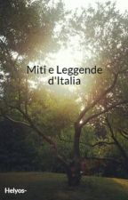 Miti e Leggende d'Italia by Helyos-