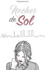 Noches de Sol by TirelessDreamer