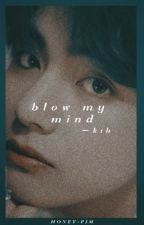 blow my mind || k.th by -haneull