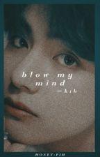 BLOW MY MIND » K.TH by MEIHASEGAWA