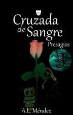 Cruzada de Sangre: Presagios by Alishta