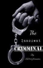 The Innocent Criminal by xTheDorkyRomanticx
