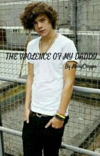 THE VIOLENCE OF MY DADDY by MaryCiuppa
