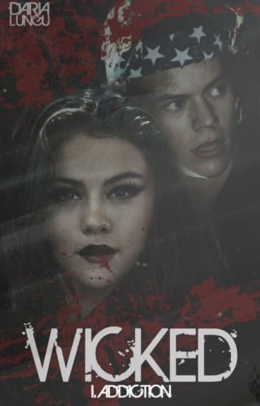WICKED I. Addiction (on hold partial)