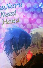 SasuNaru - I Need A Hand by thepikadragicorn