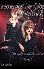 Recuerdos perdidos (the gazette Reituki) by IraVasiliev