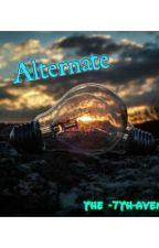 Alternate.-Avengers Fanfic by Lowkey_Crazy