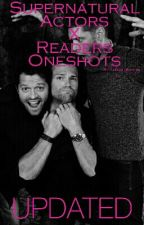 Supernatural Actors X Reader OneShots by Severass-Snape-Addi