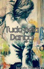 Tudo pela dança by jocastaa