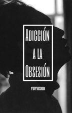 Adicción a la obsesión; Kaisoo | HIATUS by yuyusoo