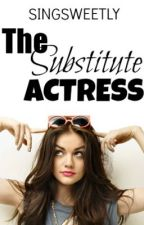 The Substitute Actress [Slowly Editing] by singsweetly