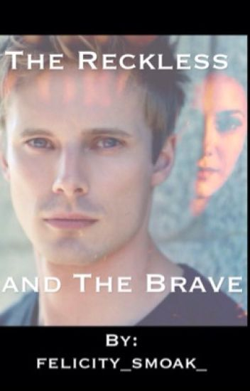 The Reckless and the Brave #Wattys2015