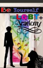 LGBT+ Academy (REWRITING AS 'SAGA Academy') by FanboyTakeover