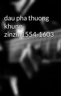 dau pha thuong khung zinzin1554-1603