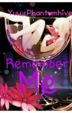 """Remember Me...""-A Black Butler FanFiction- by Yuu_Phantomhive"