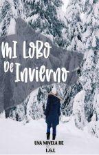 Mi Lobo de Invierno [Completa] by Letras_ll