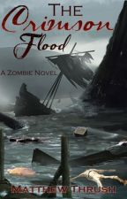 The Crimson Flood - A Zombie Story by genk01